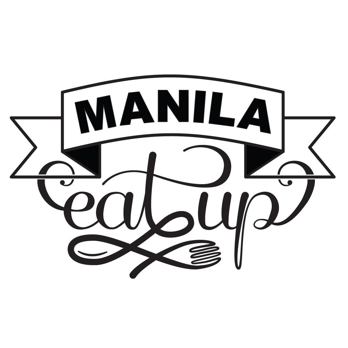 Welcome To Manila Eat Up. Make yourself at home.